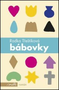 Bestsellerový román pro ženy od Radky Třeštíkové
